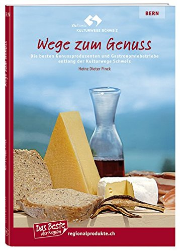 9783909532285: Wege zum Genuss Bd. 1: Die besten Gesussproduzenten und Gastronomiebetriebe entlang der Kulturwege Schweiz