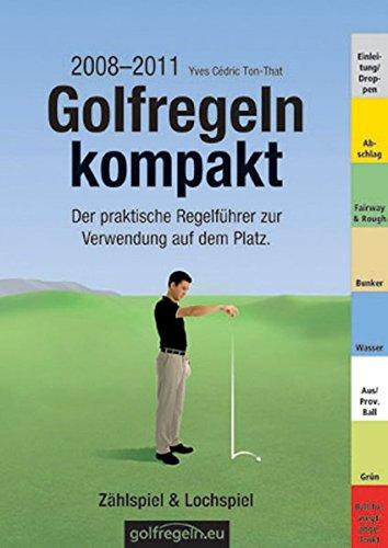 9783909596157: Golfregeln kompakt - Zählspiel & Lochspiel. Ausgabe 2008-2011: Der praktische Regelführer zur Verwendung auf dem Platz