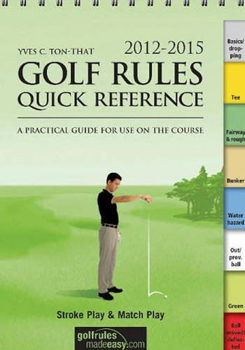 9783909596508: Golf Rules Quick Reference 2012-2015: A Practical Guide for Use on the Course
