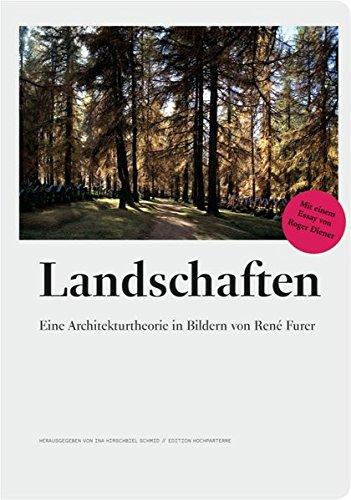 9783909928156: Landschaften: Eine Architekturtheorie in Bildern von René Furer