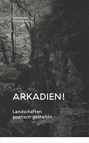 9783909928347: Arkadien: Ein Plädoyer für die Poesie des Raumes