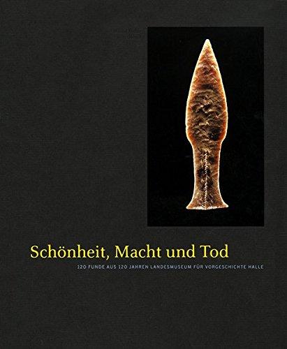 Schönheit, Macht und Tod. 120 Funde aus: Harald (Hrsg.) Meller