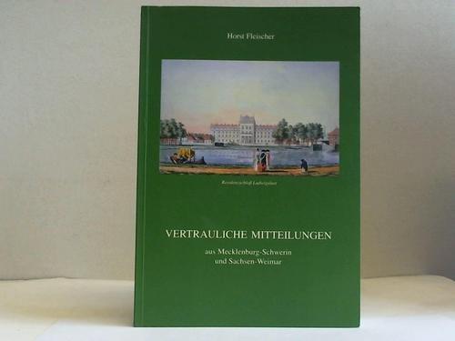 9783910013360: Vertrauliche Mitteilungen aus Mecklenburg-Schwerin und Sachsen-Weimar