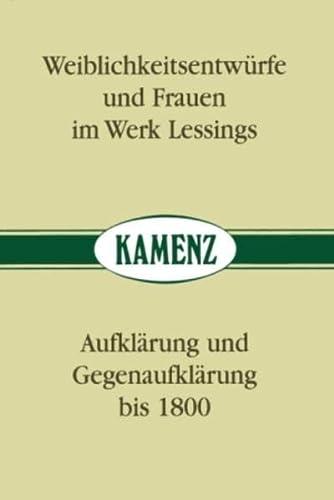 9783910046122: Weiblichkeitsentwürfe und Frauen im Werk Lessings. Aufklärung und Gegenaufklärung bis 1800 (Erbepflege in Kamenz)