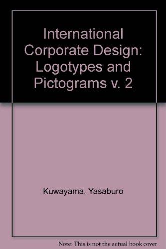 International Corporate Design: Logotypes and Pictograms v.: Kuwayama, Yasaburo