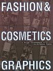 9783910052390: Fashion and Cosmetic Graphics: An International Collection of Quality Designs for Fashion and Cosmetics (English, German and Japanese Edition)
