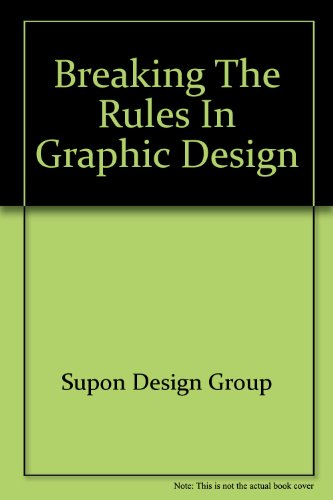 9783910052680: Breaking the Rules in Graphic Design