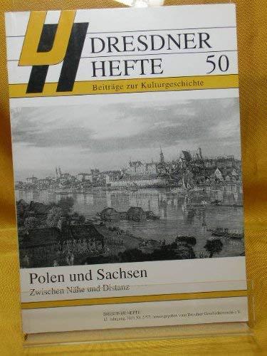 9783910055407: Polen und Sachsen: Zwischen Nahe und Distanz (Dresdner Hefte)