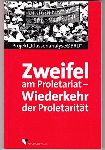9783910080508: ProjektKlassenanalyse@BRD. Zweifel am Proletariat - Wiederkehr der Proletarität (Livre en allemand)