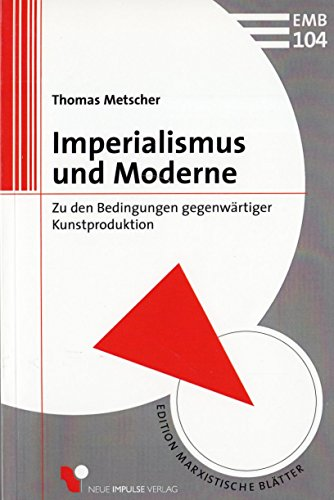 9783910080690: Imperialismus und Moderne: Zu den Bedingungen gegenwärtiger Kunstproduktion