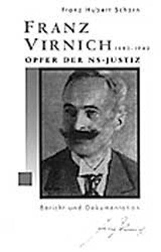 Franz Virnich 1882-1943, Opfer der NS-Justiz. Bericht: Schorn, Franz Hubert