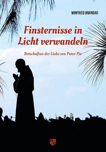 9783910082625: Finsternisse in Licht verwandeln: Pater Pio in Kontakt mit einem Seher. Betrachtungen (Livre en allemand)
