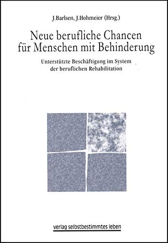 9783910095472: Neue berufliche Chancen für Menschen mit Behinderungen: Unterstützte Beschäftigung im System der beruflichen Rehabilitation (Livre en allemand)