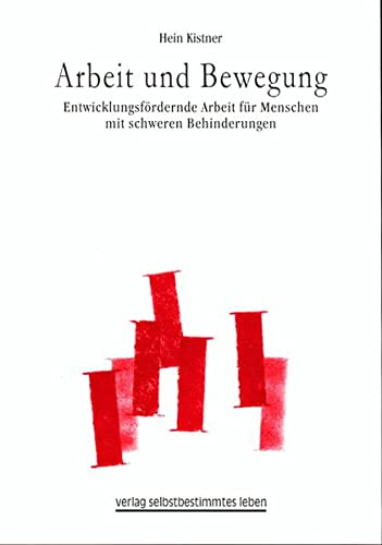 9783910095601: Arbeit und Bewegung: Entwicklungsfördernde Arbeit für Menschen mit schweren Behinderungen (Livre en allemand)