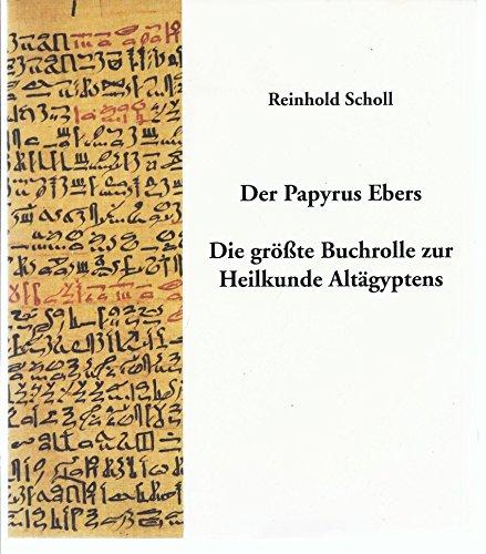 9783910108936: Der Papyrus Ebers: Die grösste Buchrolle zur Heilkunde Altägyptens (Livre en allemand)