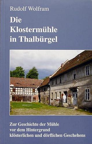 Die Klostermühle in Thalbürgel - Zur Geschichte der Mühle vor dem Hintergrund kl&...