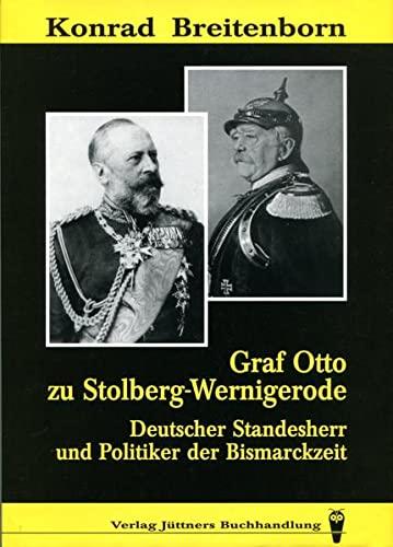 9783910157019: Otto Graf zu Stolberg-Wernigerode (1837-1896): Deutscher Standesherr und Politiker der Bismarckzeit : ausgewahlte Dokumente