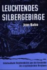 9783910195332: Leuchtendes Silbergebirge: Schicksalhafte Begebenheiten aus der Geschichte des erzgebirgischen Bergbaus