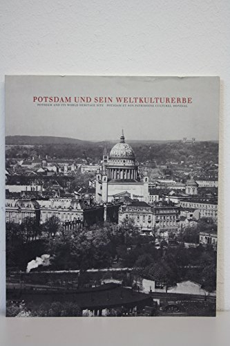 9783910196254: Potsdam und sein Weltkulturerbe. Dt. /Engl. /Franz.