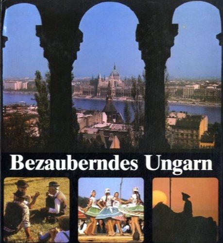 Bezauberndes Ungarn,e. Dokumentation in Wort u. Bild: Lau, Alfred [Hrsg.]