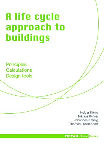 A Life Cycle Approach to Buildings: Principles: Niklaus Kohler, Thomas