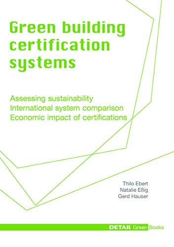 9783920034546: Ebert et al., Green Building Certification Systems (Detail Green Books)