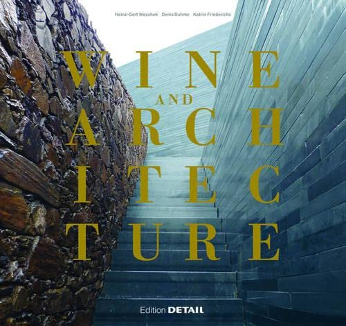 Wine and Architecture (Detail Special): Denis Duhme, Katrin