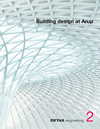 Building design at Arup (Detail Engineering) (9783920034751) by Brensing, Christian; Schittich, Christian