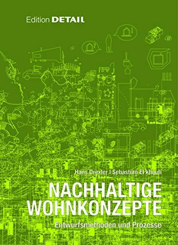 9783920034775: Nachhaltige Wohnkonzepte: Entwurfsmethoden und Prozesse (Detail Spezial)