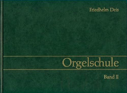 Orgelschule 2: Friedhelm Deis