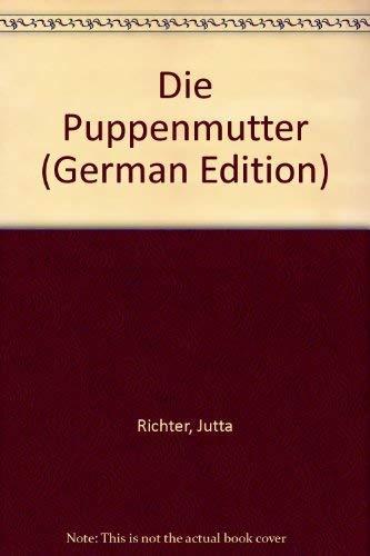 Die Puppenmütter.: Richter, Jutta: