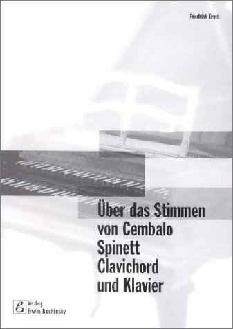 Uber das Stimmen von Cembalo, Spinett, Clavichord: Friedrich Ernst
