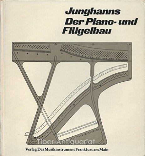 Der Piano- und Flugelbau (Fachbuchreihe Das Musikinstrument) (German Edition): Herbert Junghanns