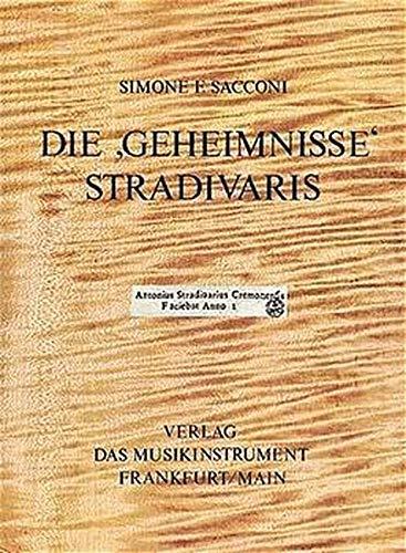 """9783920112527: Die Geheimnisse Stradivaris: Mit dem Katalog des Stradivari-Nachlasses im Städtischen Museum """"Ala Ponzone"""" von Cremona (Fachbuchreihe Das Musikinstrument) (German Edition)"""