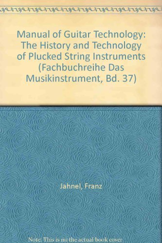 9783920112718: Manual of Guitar Technology: The History and Technology of Plucked String Instruments (Fachbuchreihe Das Musikinstrument, Bd. 37)
