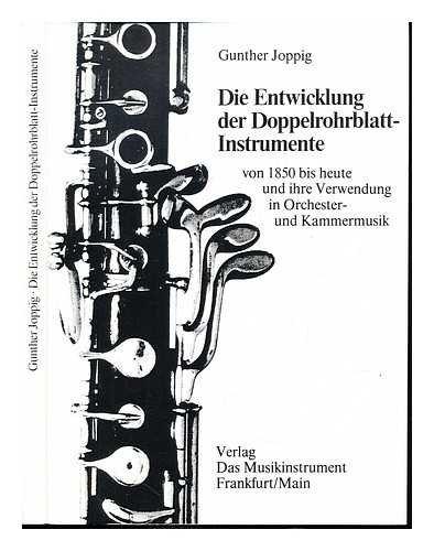 Die Entwicklung der Doppelrohrblatt-Instrumente von 1850 bis heute und ihre Verwendung in Orchester...