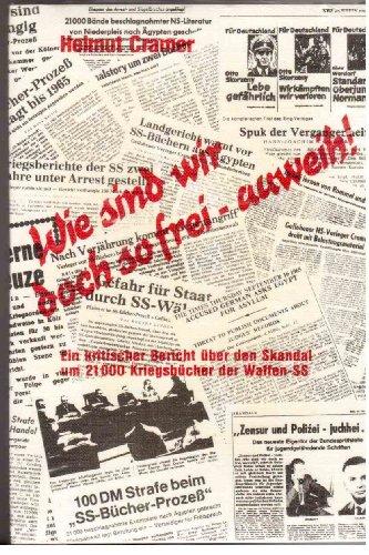 Wie sind wir doch so frei - auweih ! Ein kritischer Bericht über den Skandal um 21000 Kriegsb&...