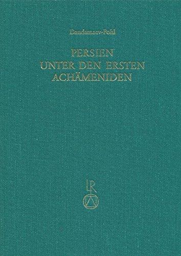 Persien Unter Den Ersten Achameniden (6. Jahrhundert V. Chr.) (Beitrage Zur Iranistik) (German ...