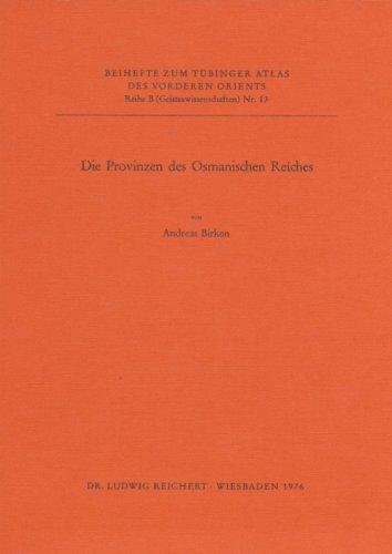 9783920153568: Die Provinzen Des Osmanischen Reiches (Tubinger Atlas Des Vorderen Orients (Tavo)) (German Edition)