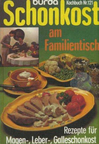 Burda Kochbuch Nr. 121: Schonkost am Familientisch.: Verlag Aenne Burda,