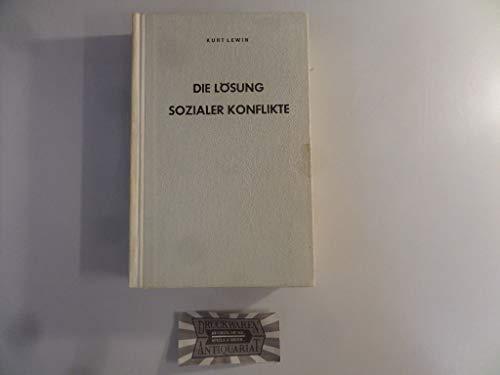 Die Lösung sozialer Konflikte - Ausgewählte Abhandlungen: Kurt Lewin