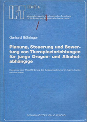 Planung, Steuerung und Berwertung von Therapieeinrichtungen für: Gerhard Bühringer