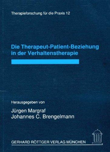 Die Therapeut-Patient-Beziehung in der Verhaltenstherapie [Paperback] Jürgen Margraf and Johannes C...