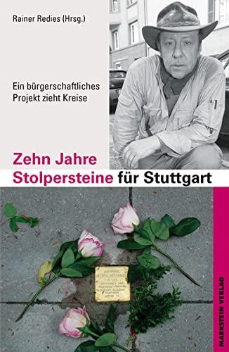 9783920207827: Zehn Jahre Stolpersteine f�r Stuttgart: Ein b�rgerschaftliches Projekt zieht Kreise