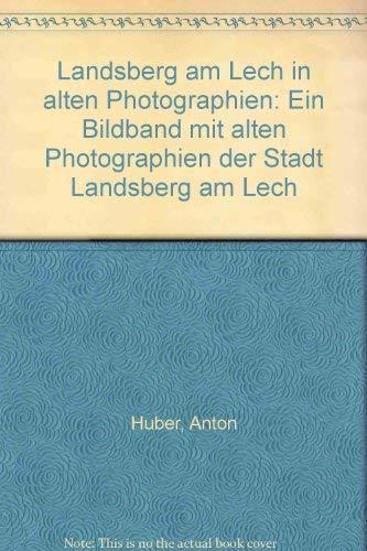 9783920216379: Landsberg in alten Fotos