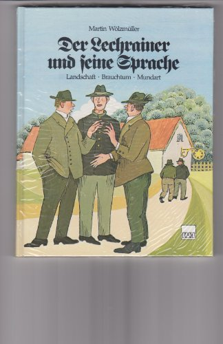 9783920216454: Der Lechrainer und seine Sprache. Brauchtum - Landschaft - Mundart