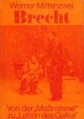 """Bertolt Brecht - Von der """"Massnahme"""" zu """"Leben des Galilei"""""""