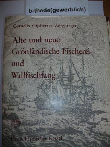 9783920307206: Alte und neue gronlandische Fischerei und Wallfischfang (German Edition)