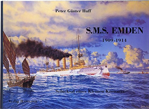 9783920307497: S.M.S. Emden (1909 bis 1914): Schicksal eines kleinen Kreuzers (German Edition)