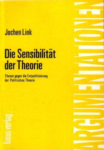 Die Sensibilität der Theorie. Thesen gegen die Entpolitisierung der Politischen Theorie.: Link, ...